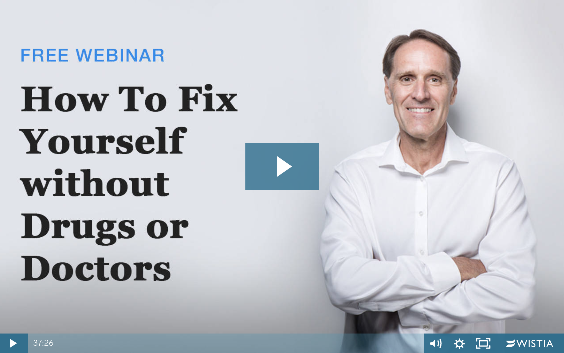 FREE WEBINAR: How To Fix Yourself without Drugs or Doctors